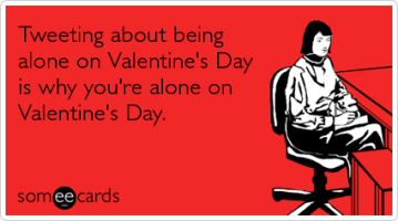 lonely-twitter-tweets-love-valentines-day-ecards-someecards[1]