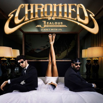 chromeo-jealous-i-aint-with-it-673x673